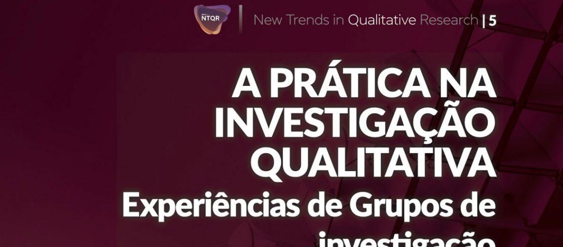 New Trends in Qualitative Research Vol. 5 (2021): A Prática na Investigação Qualitativa: Experiências de Grupos de Investigação