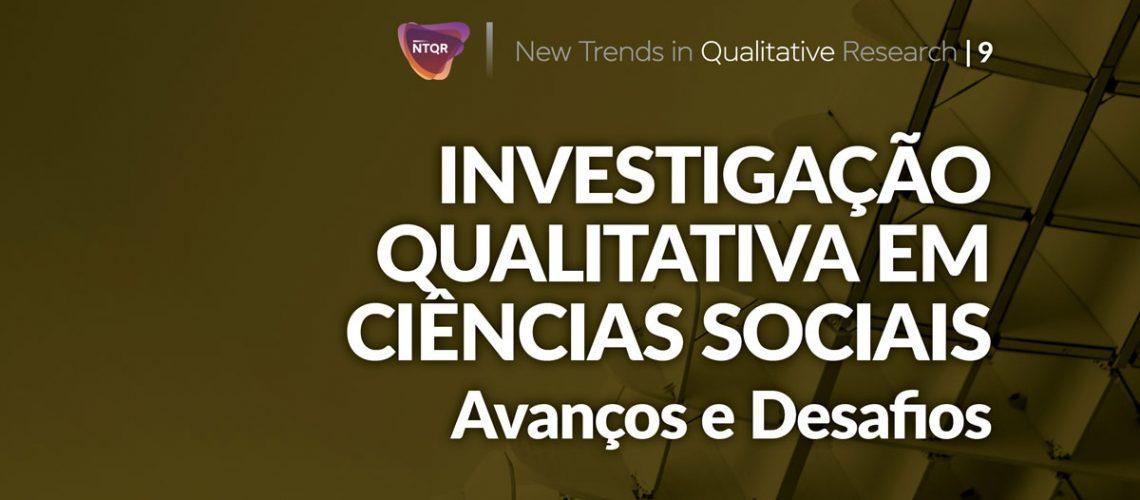 New Trends in Qualitative Research Vol. 9 (2021): Investigação Qualitativa em Ciências Sociais: avanços e desafios